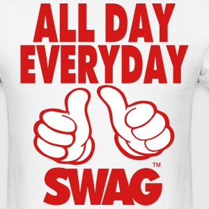 ALL DAY EVERYDAY SWAG T-Shirts - Men's T-Shirt