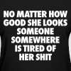 No Matter How Good She Looks Someone Somewhere Women's T-Shirts - Women's T-Shirt