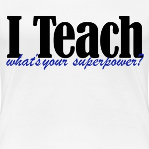 teacher humor - Women's Premium T-Shirt