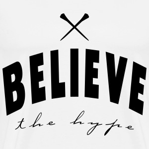 Believe the Hype - Men's Premium T-Shirt