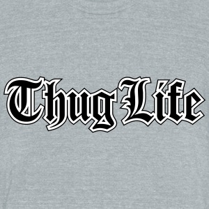 Thug Life - Unisex Tri-Blend T-Shirt by American Apparel