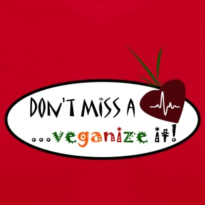 Don't Miss A Beet...Veganize it! - Women's V-Neck T-Shirt