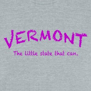 Vermont The Little State That Can - Unisex Tri-Blend T-Shirt by American Apparel