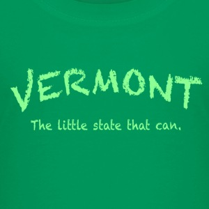 Vermont The Little State That Can - Toddler Premium T-Shirt