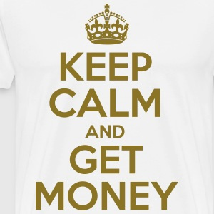Keep Calm And Get Money - Men's Premium T-Shirt