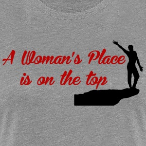 Rock Climbing A Woman's Place Is On Top - Women's Premium T-Shirt