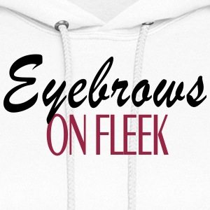 EYEBROWS ON FLEEK HOODIE - Women's Hoodie