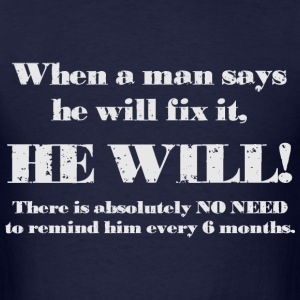 Man will fix it T-Shirts - Men's T-Shirt