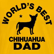Design ~ worlds best chihuahua dad T-Shirts