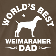 Design ~ weimaraner dad T-Shirts