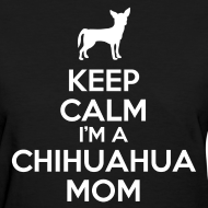 Design ~ chihuahua mom Women's T-Shirts