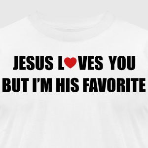 Jesus loves you, but I'm his favorite T-Shirts - Men's T-Shirt by American Apparel