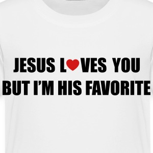 Jesus loves you, but I'm his favorite Baby & Toddler Shirts - Toddler Premium T-Shirt