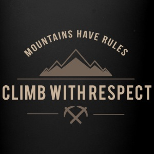 Climb With Respect Mountains Have Rules - Full Color Mug