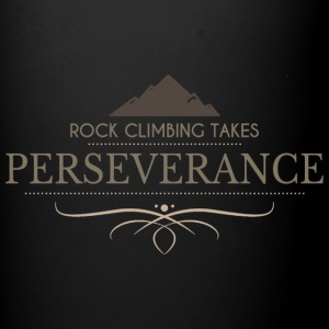 Rock Climbing Takes Perseverance - Full Color Mug