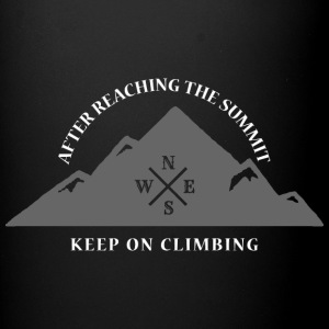 After Reaching The Summit Keep On Climbing - Full Color Mug