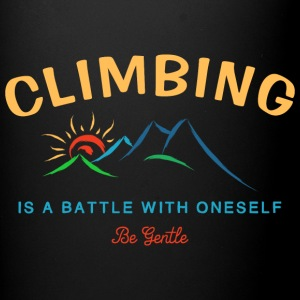 Climbing Is A Battle With Oneself Be Gentle - Full Color Mug