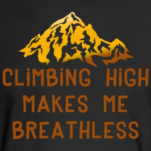 Rock Climbing High Makes Me Breathless - Men's Long Sleeve T-Shirt