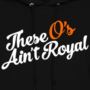 THESE O'S AIN'T ROYAL Hoodies - Women's Hoodie