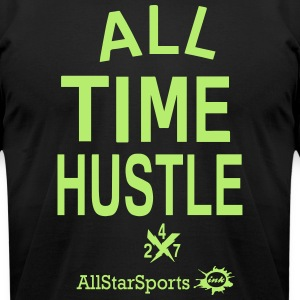 ALL TIME HUSTLE T-Shirts - Men's T-Shirt by American Apparel