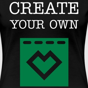 Create Your Own T-Shirt, Women's Premium T-Shirt - Women's Premium T-Shirt