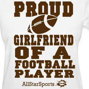 Proud Girlfriend Of A Football Player - Women's T-Shirt