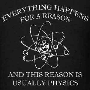 Everything Happens For A Reason - Men's T-Shirt
