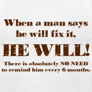 Man will fix it T-Shirts - Men's T-Shirt by American Apparel