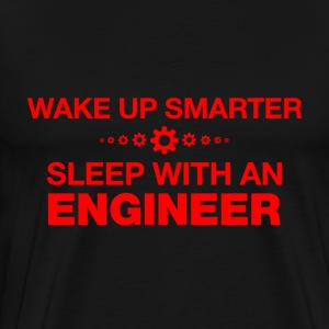 wake up smarter sleep with an engineer t shirt - Men's Premium T-Shirt