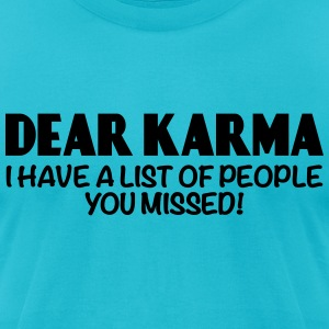 Dear Karma... T-Shirts - Men's T-Shirt by American Apparel