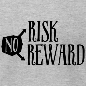 No Risk, No Reward T-Shirts - Men's T-Shirt by American Apparel