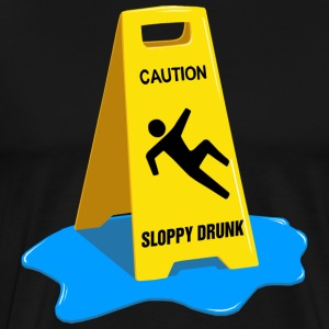 Caution Sloppy Drunk T-Shirts - Men's Premium T-Shirt