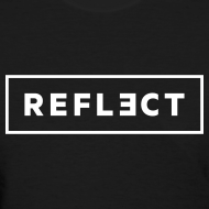 Design ~ REFLECT Women's T-Shirt