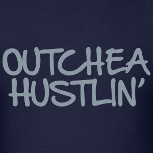 outchea hustlin T-Shirts - Men's T-Shirt