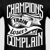 Champ Sports Gym Quotes - Men's T-Shirt