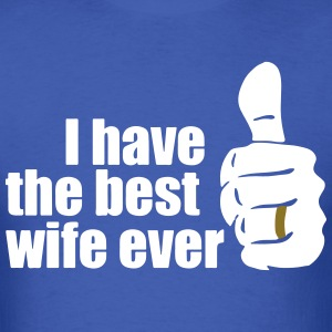 BEST WIFE EVER T-Shirts - Men's T-Shirt