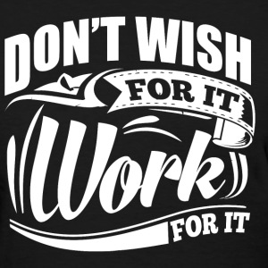 Work For It Gym Sports - Women's T-Shirt