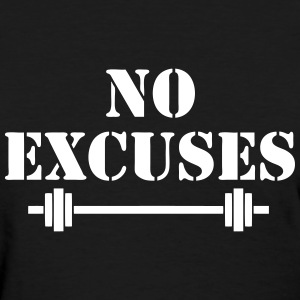 No Excuses Fitness Sports - Women's T-Shirt