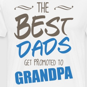 The Best Dads Get Promoted to Grandpa T-Shirts - Men's Premium T-Shirt