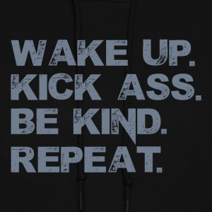 Wake up. Kick Ass, Be kind. Repeat. Hoodies - Women's Hoodie