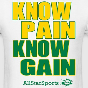 KNOW PAIN KNOW GAIN - Men's T-Shirt