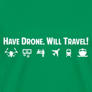 Have Drone, Will Travel - Men's Premium T-Shirt