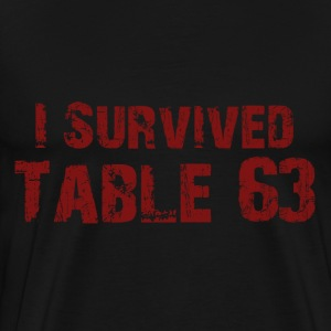 I survived table 63 - Men's Premium T-Shirt