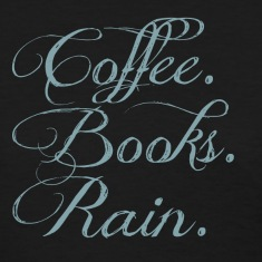 Coffee. Books. Rain. Women's T-Shirts