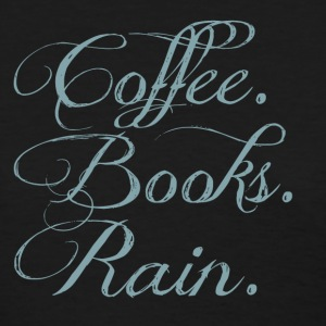 Coffee. Books. Rain. Women's T-Shirts - Women's T-Shirt