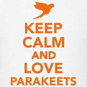 Keep calm and love parakeets T-Shirts - Men's T-Shirt