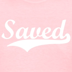 saved  Women's T-Shirts