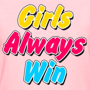 Girls Always Win - Women's T-Shirt