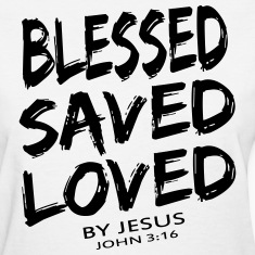 BLESSED SAVED LOVED