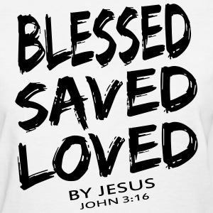 BLESSED SAVED LOVED - Women's T-Shirt